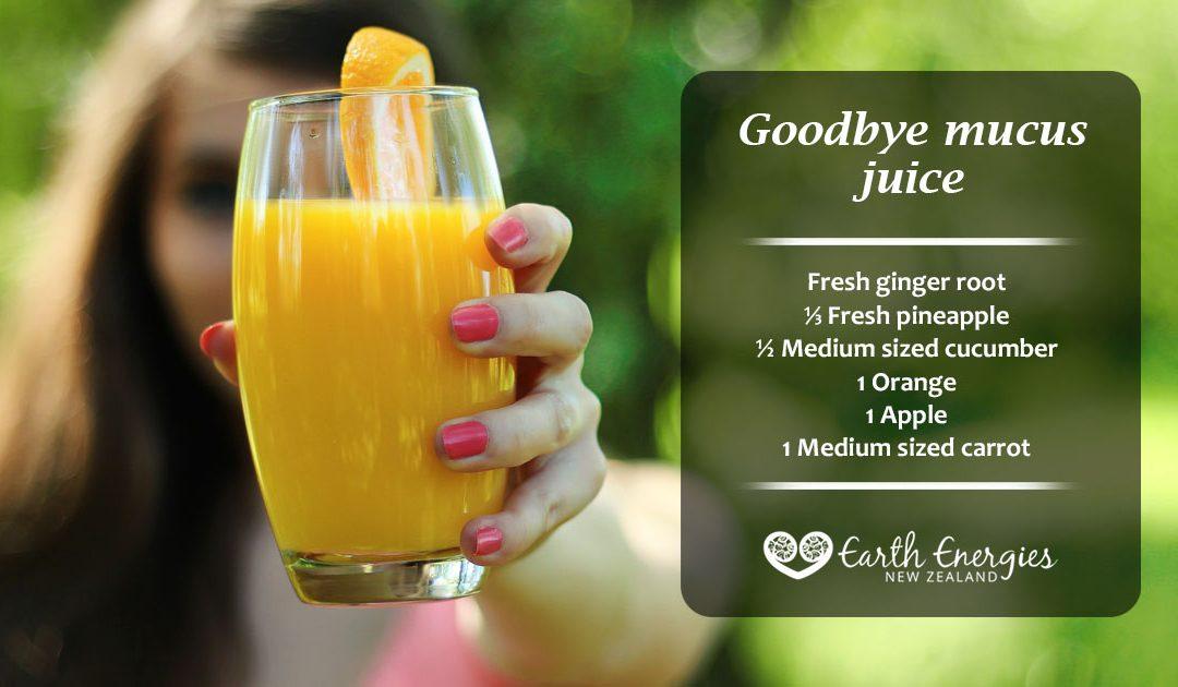 Goodbye mucus juice recipe